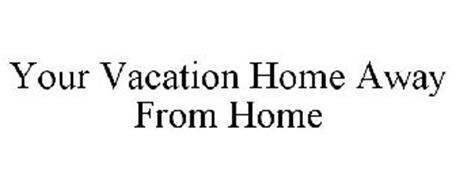 YOUR VACATION HOME AWAY FROM HOME