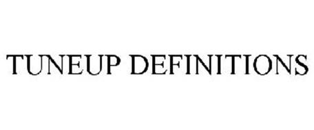 TUNEUP DEFINITIONS