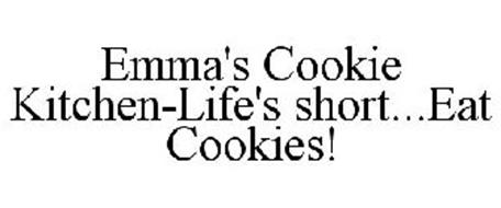 EMMA'S COOKIE KITCHEN LIFE'S SHORT...EAT COOKIES!