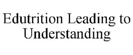 EDUTRITION LEADING TO UNDERSTANDING