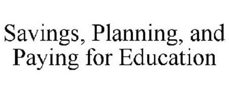 SAVINGS, PLANNING, AND PAYING FOR EDUCATION