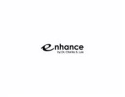 ENHANCE BY DR. CHARLES S. LEE
