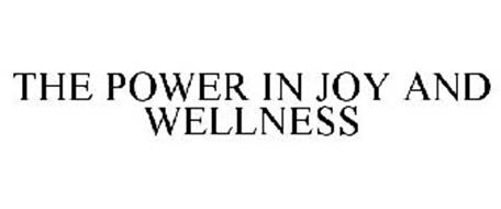 THE POWER IN JOY AND WELLNESS