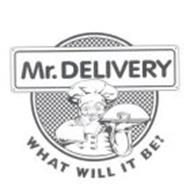 MR. DELIVERY WHAT WILL IT BE?