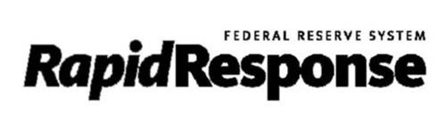 FEDERAL RESERVE SYSTEM RAPID RESPONSE