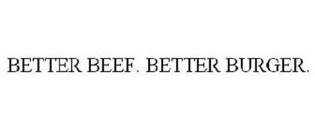 BETTER BEEF. BETTER BURGER.
