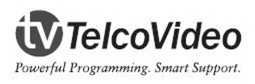TV TELCOVIDEO POWERFUL PROGRAMMING. SMART SUPPORT.