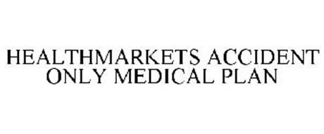 HEALTHMARKETS ACCIDENT ONLY MEDICAL PLAN