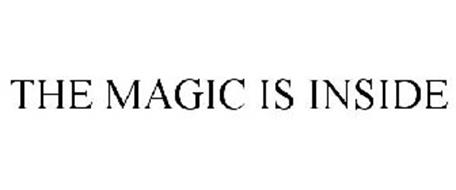 THE MAGIC IS INSIDE
