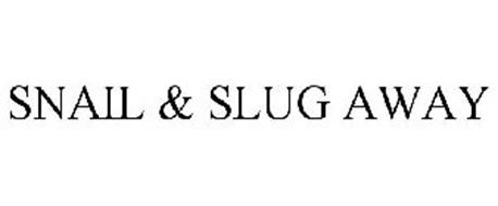 SNAIL & SLUG AWAY