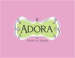 ADORA YOURS TO ADORE