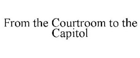 FROM THE COURTROOM TO THE CAPITOL