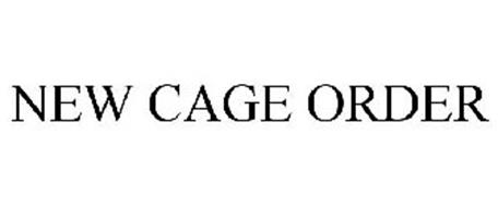 NEW CAGE ORDER