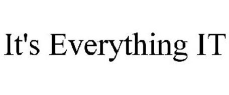 IT'S EVERYTHING IT