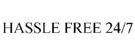 HASSLE FREE 24/7