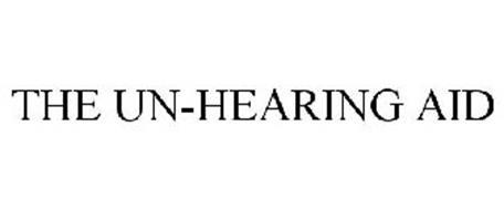 THE UN-HEARING AID