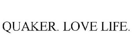QUAKER. LOVE LIFE.