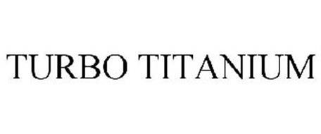 TURBO TITANIUM