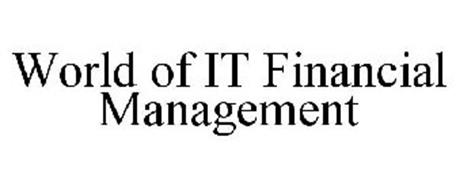 WORLD OF IT FINANCIAL MANAGEMENT