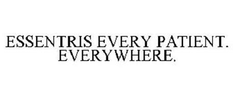 ESSENTRIS EVERY PATIENT. EVERYWHERE.