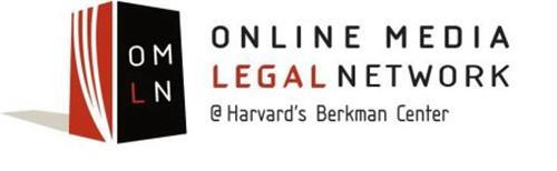 OMLN ONLINE MEDIA LEGAL NETWORK @ HARVARD'S BERKMAN CENTER