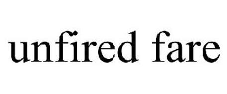 UNFIRED FARE