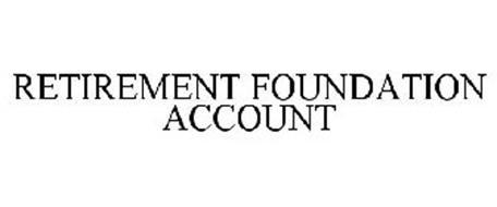RETIREMENT FOUNDATION ACCOUNT