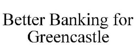 BETTER BANKING FOR GREENCASTLE