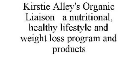 KIRSTIE ALLEY'S ORGANIC LIAISON A NUTRITIONAL, HEALTHY LIFESTYLE AND WEIGHT LOSS PROGRAM AND PRODUCTS