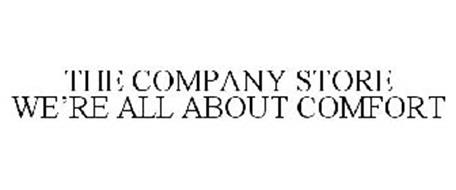 THE COMPANY STORE WE'RE ALL ABOUT COMFORT