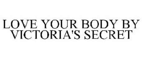 LOVE YOUR BODY BY VICTORIA'S SECRET