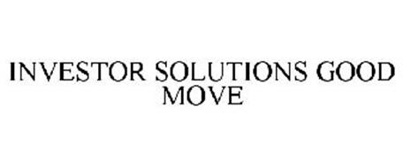 INVESTOR SOLUTIONS GOOD MOVE