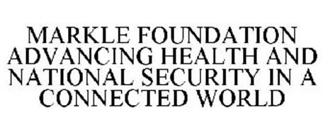 MARKLE FOUNDATION ADVANCING HEALTH AND NATIONAL SECURITY IN A CONNECTED WORLD