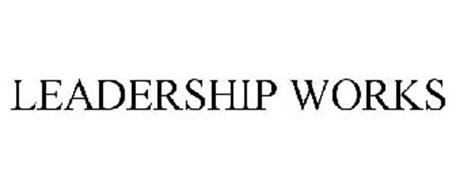 LEADERSHIP WORKS