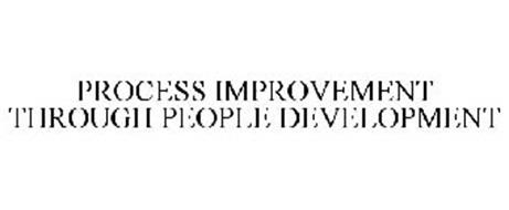 PROCESS IMPROVEMENT THROUGH PEOPLE DEVELOPMENT