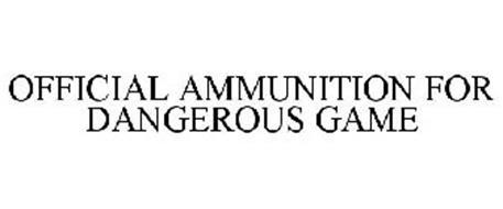 OFFICIAL AMMUNITION FOR DANGEROUS GAME