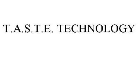 T.A.S.T.E. TECHNOLOGY