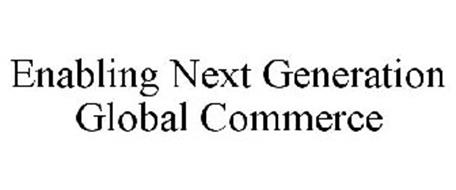 ENABLING NEXT GENERATION GLOBAL COMMERCE