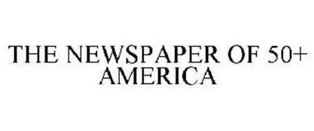 THE NEWSPAPER OF 50+ AMERICA