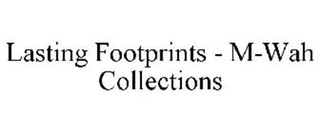 LASTING FOOTPRINTS - M-WAH COLLECTIONS