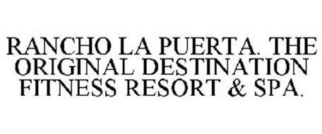 RANCHO LA PUERTA. THE ORIGINAL DESTINATION FITNESS RESORT & SPA.