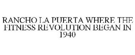 RANCHO LA PUERTA WHERE THE FITNESS REVOLUTION BEGAN IN 1940