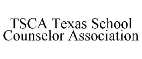 TSCA TEXAS SCHOOL COUNSELOR ASSOCIATION