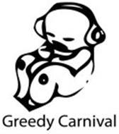GREEDY CARNIVAL
