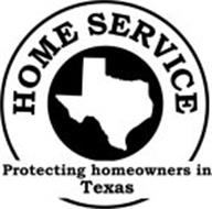 HOME SERVICE PROTECTING HOMEOWNERS IN TEXAS