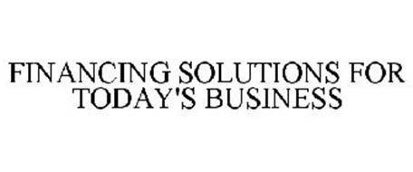 FINANCING SOLUTIONS FOR TODAY'S BUSINESS