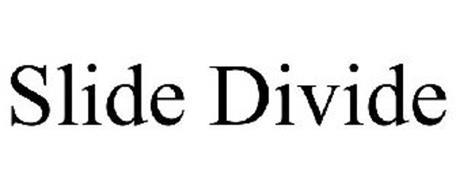 SLIDE DIVIDE
