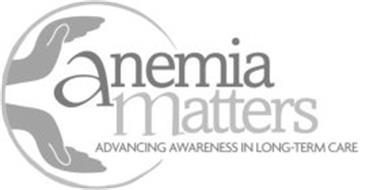 ANEMIA MATTERS ADVANCING AWARENESS IN LONG-TERM CARE