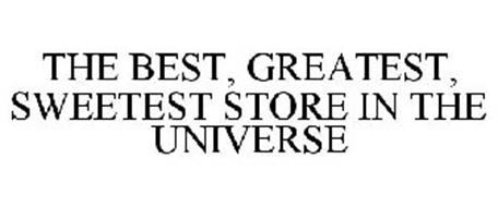 THE BEST, GREATEST, SWEETEST STORE IN THE UNIVERSE