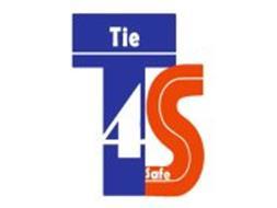T TIE 4 S SAFE